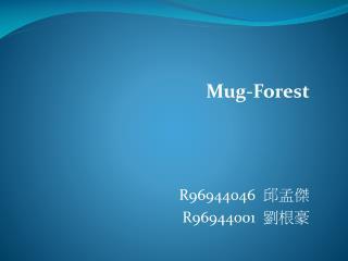 Mug-Forest R96944046   ??? R96944001   ???
