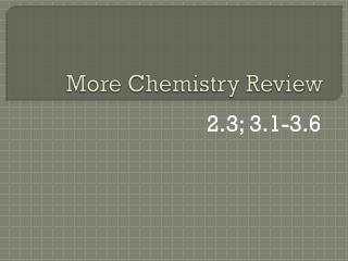 More Chemistry Review