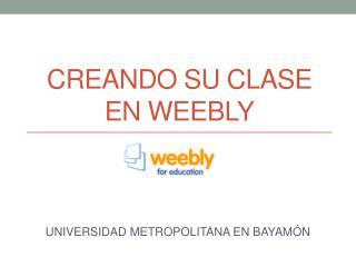 Creando su clase  en  Weebly