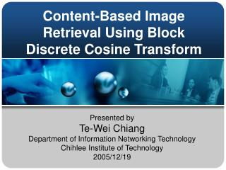 Content-Based Image Retrieval Using Block Discrete Cosine Transform