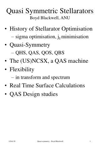 Quasi Symmetric Stellarators Boyd Blackwell, ANU
