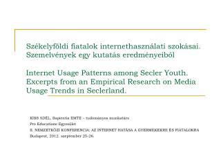KISS ADÉL, Sapientia EMTE – tudományos munkatárs Pro Educatione Egyesület