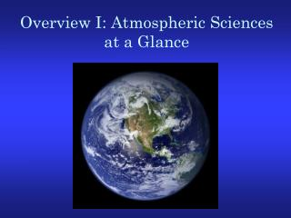 Overview I: Atmospheric Sciences at a Glance