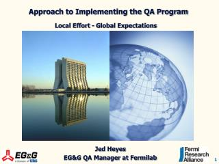 Approach to Implementing the QA Program Local Effort - Global Expectations