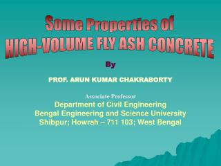 Some Properties of  HIGH-VOLUME FLY ASH  CONCRETE