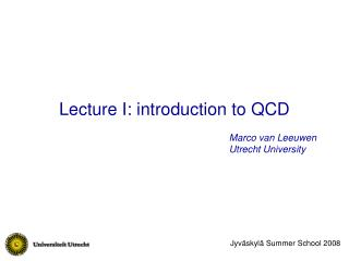 Lecture I: introduction to QCD