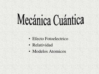 Efecto Fotoelectrico Relatividad Modelos Atomicos