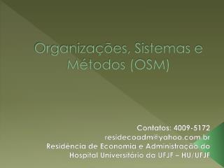 Organiza��es, Sistemas e M�todos (OSM)