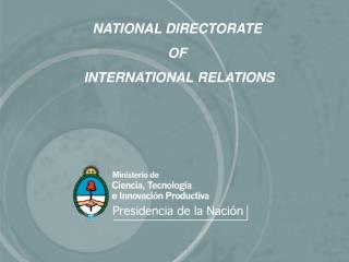 NATIONAL DIRECTORATE OF  INTERNATIONAL RELATIONS