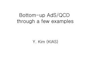 Bottom-up AdS/QCD  through a few examples