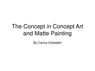 The Concept in Concept Art and Matte Painting