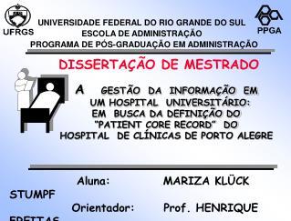 Aluna:           MARIZA KLÜCK STUMPF              Orientador:      Prof. HENRIQUE  FREITAS