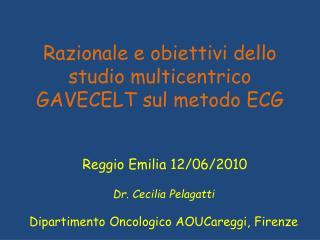 Razionale e obiettivi dello studio multicentrico GAVECELT sul metodo ECG