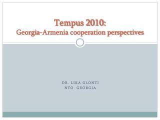 Tempus 2010:  Georgia-Armenia cooperation perspectives