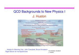 QCD Backgrounds to New Physics I J. Huston