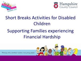 Short Breaks Activities for Disabled Children  Supporting Families experiencing Financial Hardship