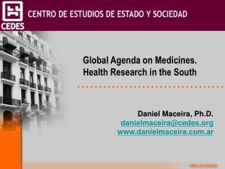 Daniel Maceira, Ph.D. danielmaceira@cedes danielmaceira.ar