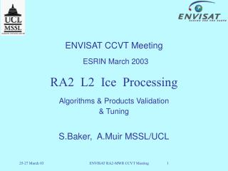 ENVISAT CCVT Meeting ESRIN March 2003 RA2  L2  Ice  Processing