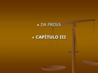 DA PROVA CAPÍTULO III