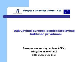 Dalyvavimo Europos bendradarbiavimo tinkluose privalumai Europos savanorių centras  (CEV)
