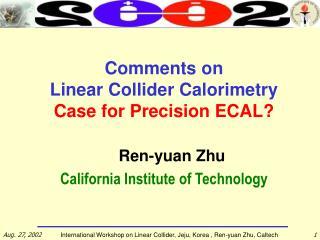 Comments on  Linear Collider Calorimetry Case for Precision ECAL?