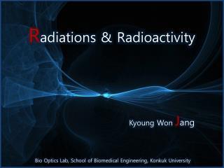 R adiations & Radioactivity