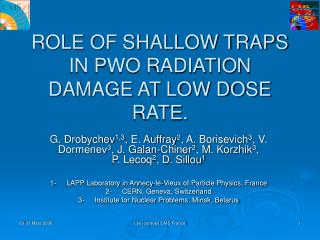 ROLE OF SHALLOW TRAPS IN PWO RADIATION DAMAGE AT LOW DOSE RATE.