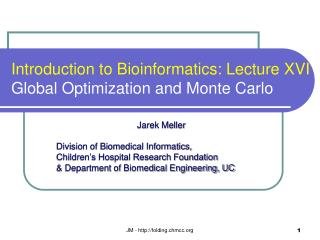 Introduction to Bioinformatics: Lecture XVI Global Optimization and Monte Carlo