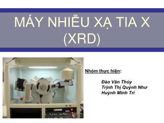 MÁY NHIỄU XẠ TIA X (XRD)