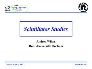 Scintillator Studies