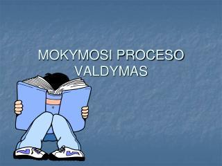 MOKYMOSI PROCESO VALDYMAS