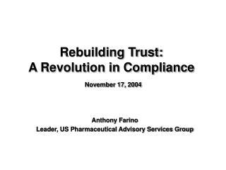 Rebuilding Trust:  A Revolution in Compliance November 17, 2004