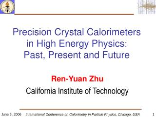 Precision Crystal Calorimeters in High Energy Physics : Past, Present and Future