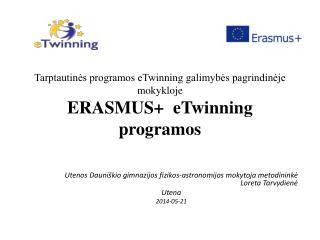 Tarptautinės programos eTwinning galimybės pagrindinėje mokykloje ERASMUS +  eTwinning programos