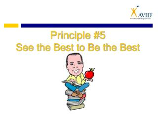 Principle #5 See the Best to Be the Best