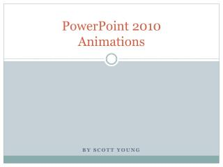 PowerPoint 2010 Animations
