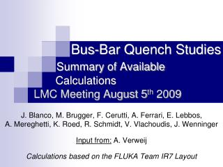 Bus-Bar Quench Studies Summary of Available         Calculations LMC Meeting August 5 th  2009
