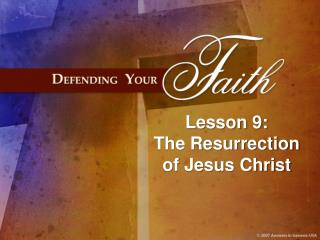 Lesson 9: The Resurrection of Jesus Christ