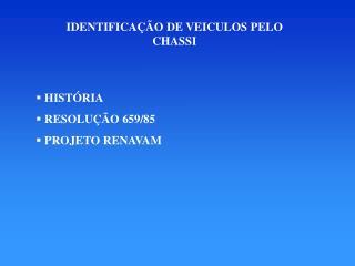 IDENTIFICAÇÃO DE VEICULOS PELO CHASSI