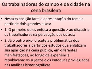Os trabalhadores do campo e da cidade na cena brasileira