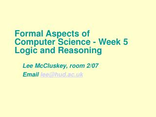 Formal Aspects of Computer Science - Week 5 Logic and Reasoning