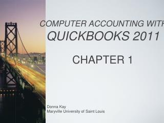 COMPUTER ACCOUNTING WITH QUICKBOOKS 2011 CHAPTER 1