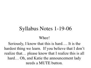 Syllabus Notes 1-19-06