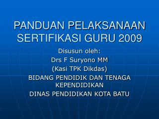PANDUAN PELAKSANAAN SERTIFIKASI GURU 2009