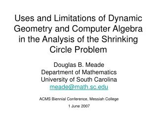 Uses and Limitations of Dynamic Geometry and Computer Algebra in the Analysis of the Shrinking Circle Problem