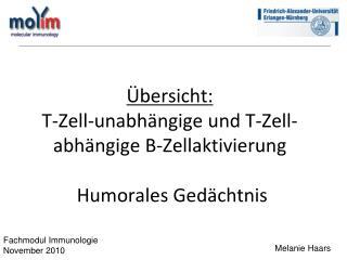 Übersicht:  T-Zell-unabhängige und T-Zell-abhängige B-Zellaktivierung  Humorales Gedächtnis