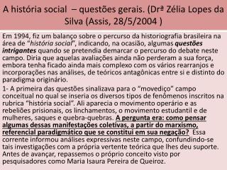 A história social  – questões gerais. ( Drª  Zélia Lopes da Silva (Assis, 28/5/2004 )