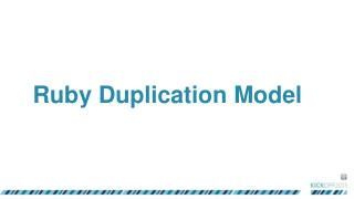 Ruby Duplication Model