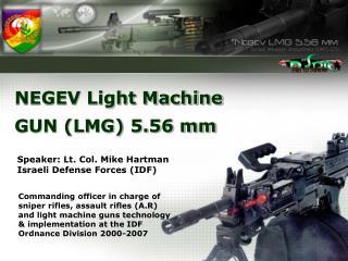 NEGEV Light Machine GUN (LMG) 5.56 mm