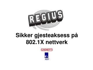 Sikker gjesteaksess på 802.1X nettverk